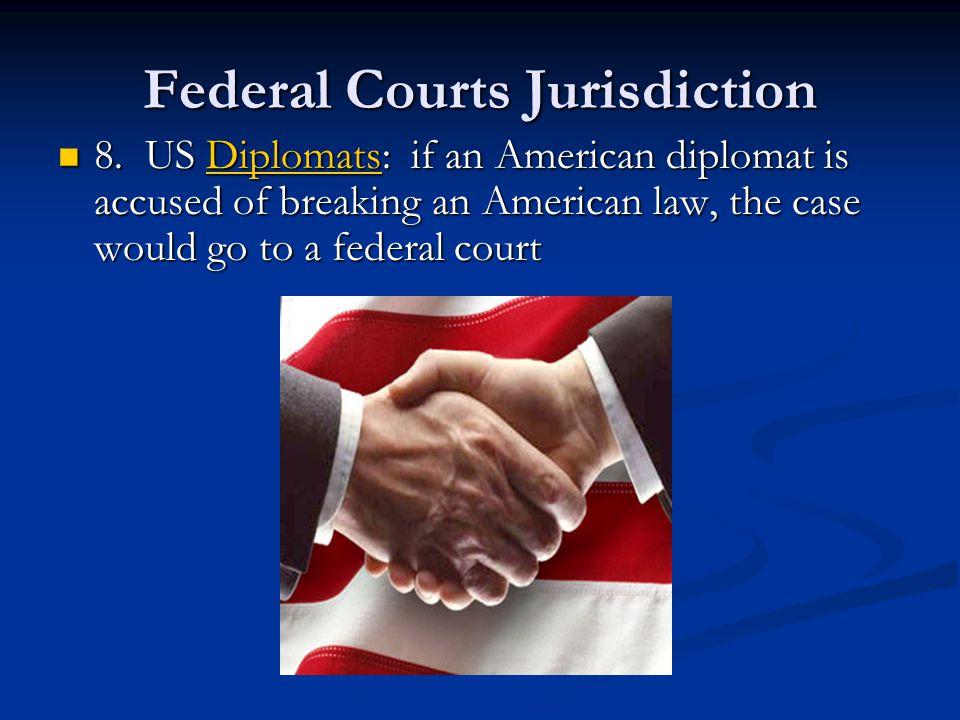 Federal Courts Jurisdiction 8.
