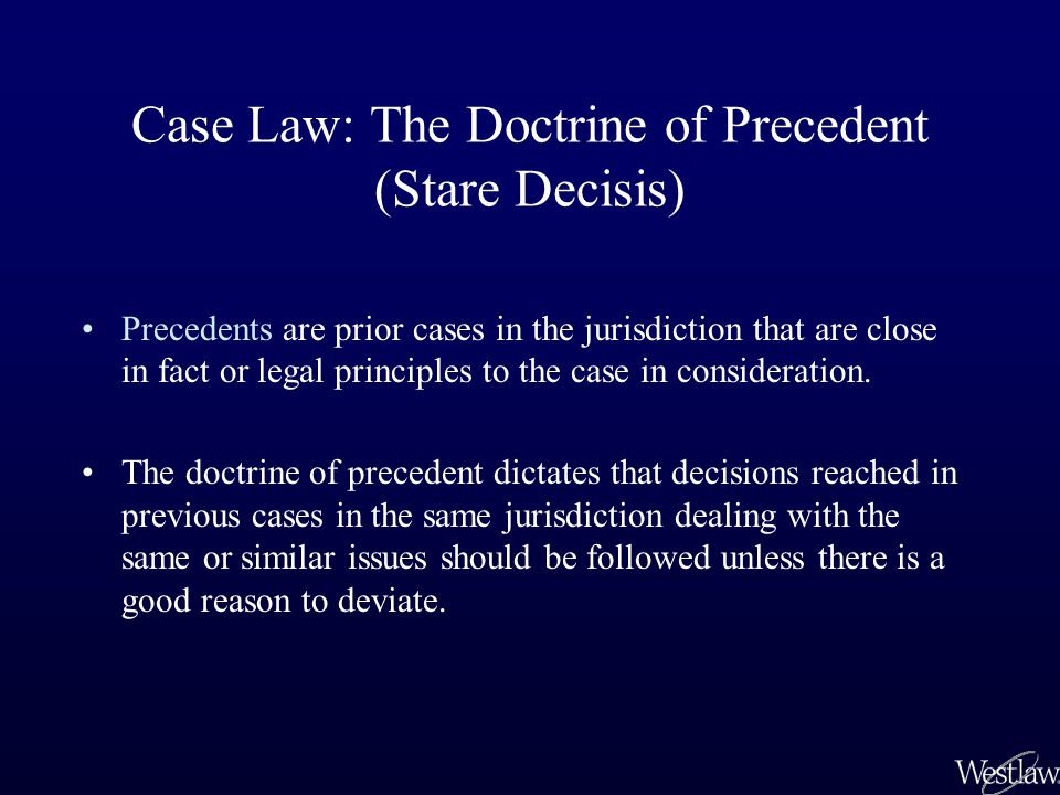 The Doctrine of Precedent The decision of a court is binding authority on that court and on the lower courts in the same jurisdiction when deciding factually similar issues.