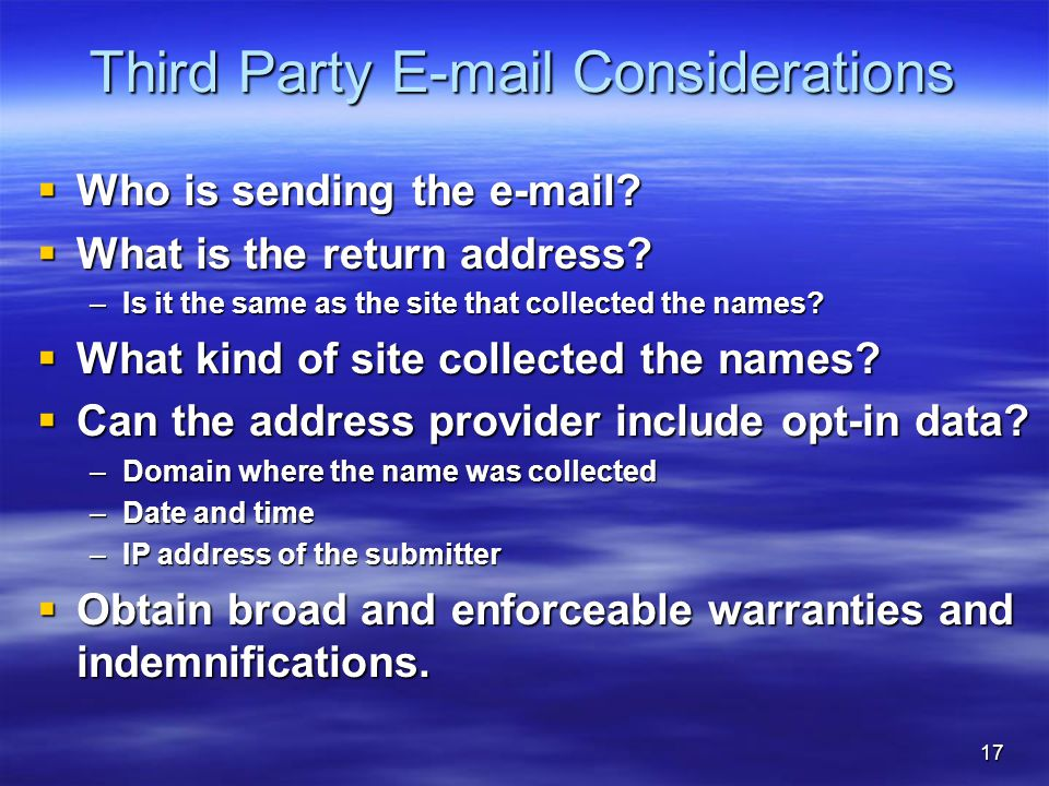 17 Third Party E-mail Considerations  Who is sending the e-mail.