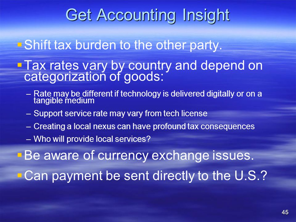 Get Accounting Insight   Shift tax burden to the other party.