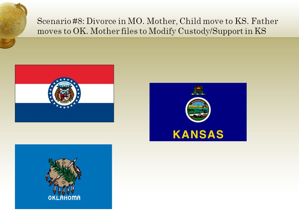 Scenario #8: Divorce in MO. Mother, Child move to KS. Father moves to OK. Mother files to Modify Custody/Support in KS