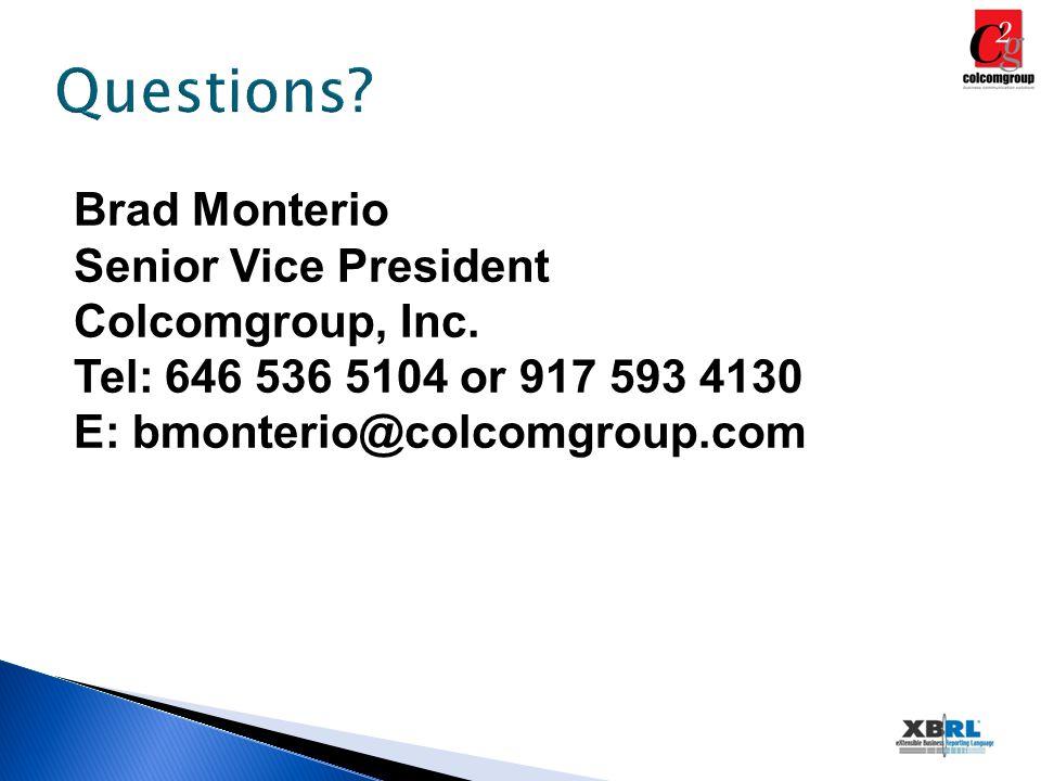 Questions. Brad Monterio Senior Vice President Colcomgroup, Inc.