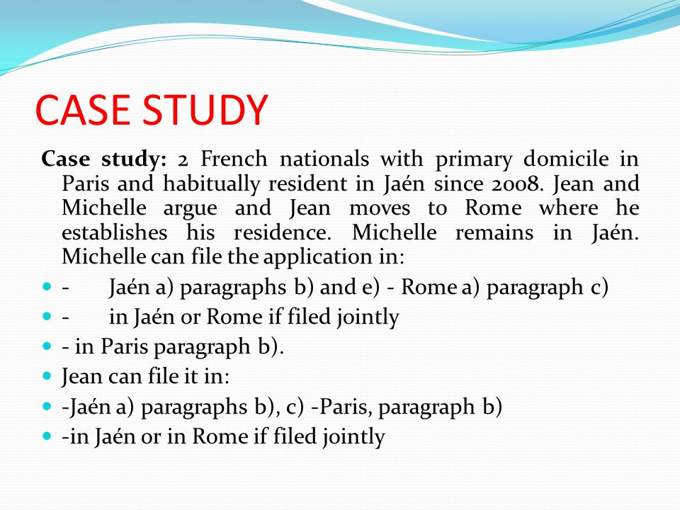 Case study: 2 French nationals with primary domicile in Paris and habitually resident in Jaén since 2008.