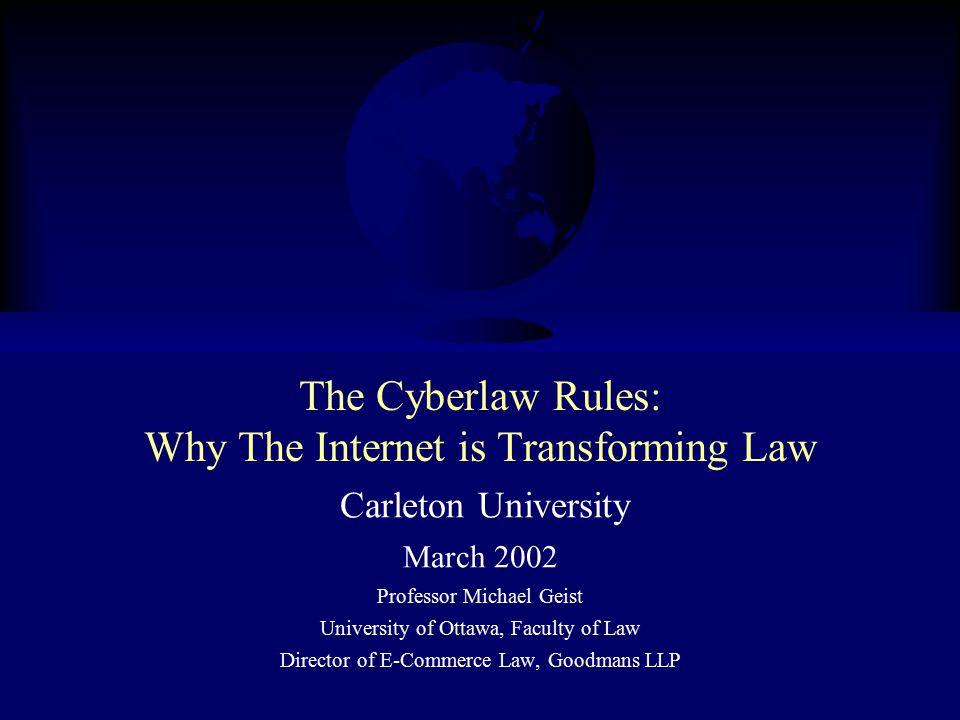 Professor Michael A. Geist www.lawbytes.com The Cyberlaw Rule #2 Speed