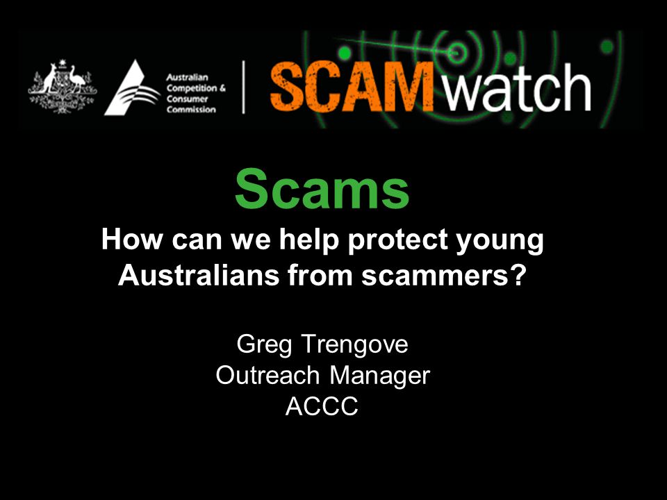 Overview The ACCC and ACFT Scam facts Scams verses spam Why scams succeed Common types of scams Scam education Scam deterrence Golden rules Reporting scams What if you have been scammed.