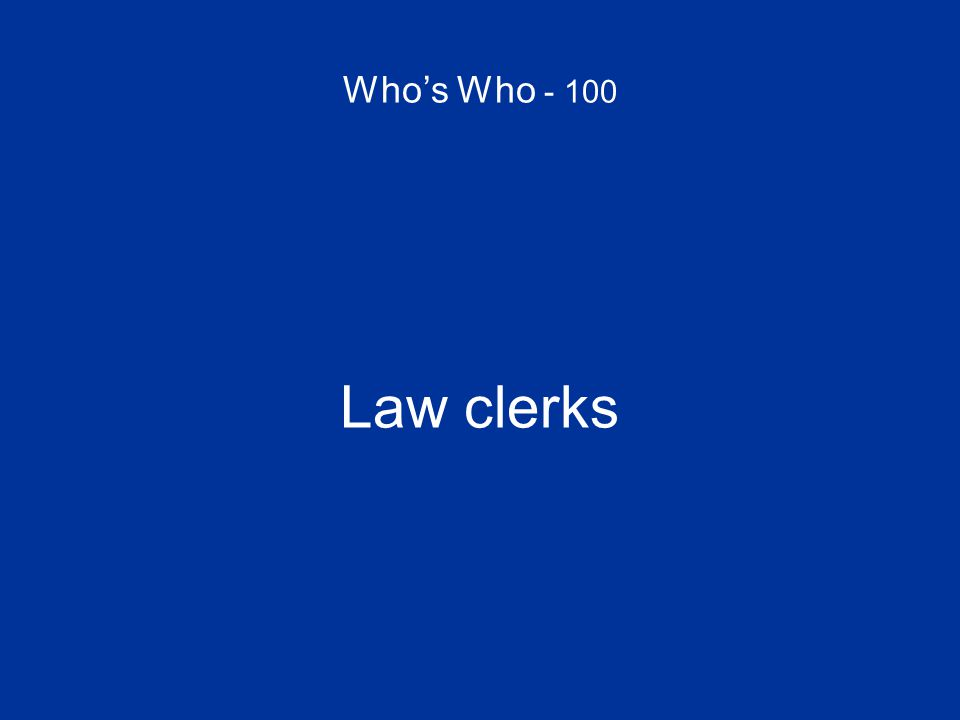 Who's Who - 100 Law clerks