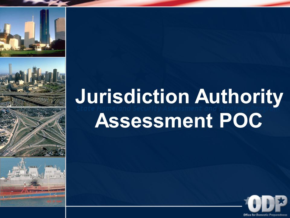 State Homeland Security Assessment and Strategy Program Jurisdiction Authority Assessment POC