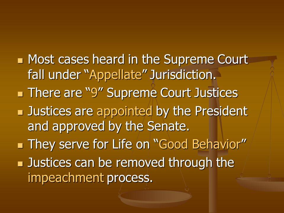 III. The Supreme Court Basics Jurisdiction: Original & Appellate Jurisdiction: Original & Appellate Original Jurisdiction: Original Jurisdiction: 1) C