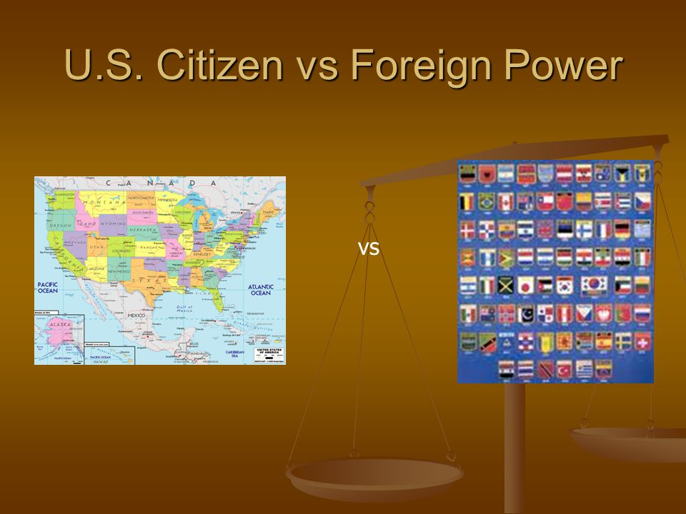 U.S. Citizen vs Foreign Power vs