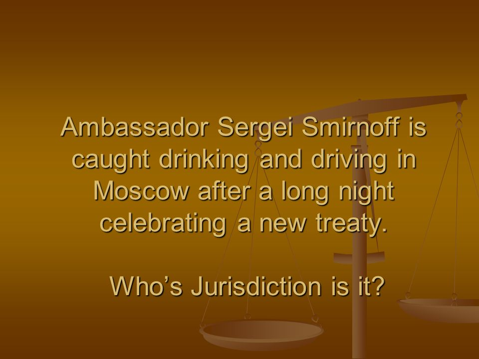 Ambassador Sergei Smirnoff is caught drinking and driving in Moscow after a long night celebrating a new treaty.