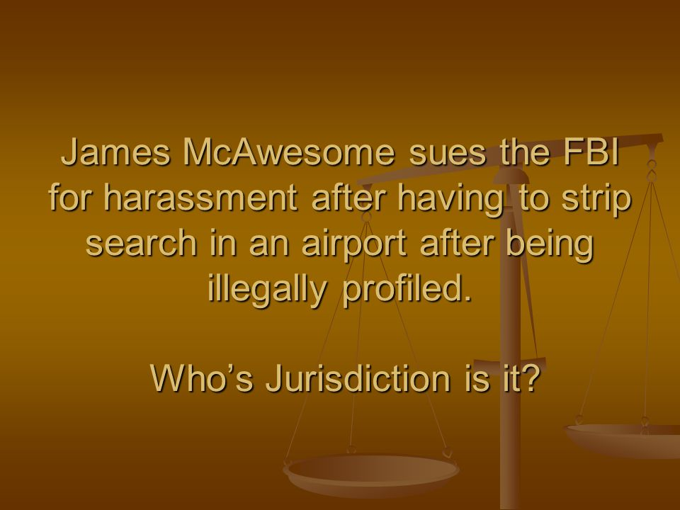 James McAwesome sues the FBI for harassment after having to strip search in an airport after being illegally profiled.