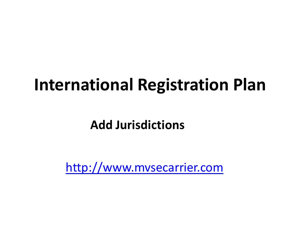 International Registration Plan Add Jurisdictions http://www.mvsecarrier.com