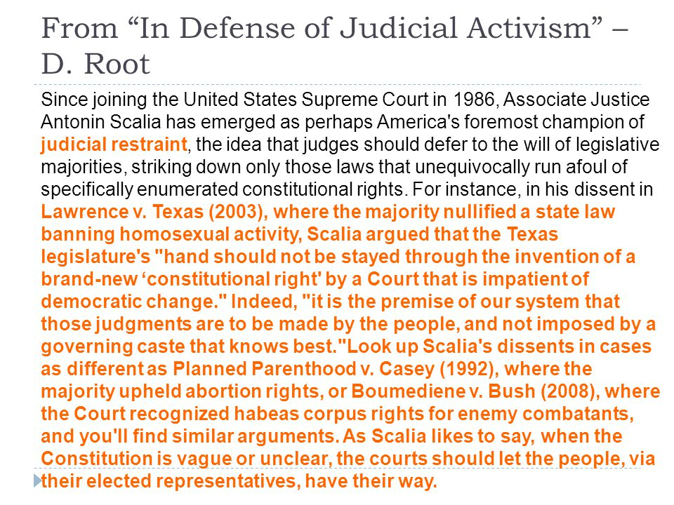 """From """"In Defense of Judicial Activism"""" – D. Root Since joining the United States Supreme Court in 1986, Associate Justice Antonin Scalia has emerged a"""