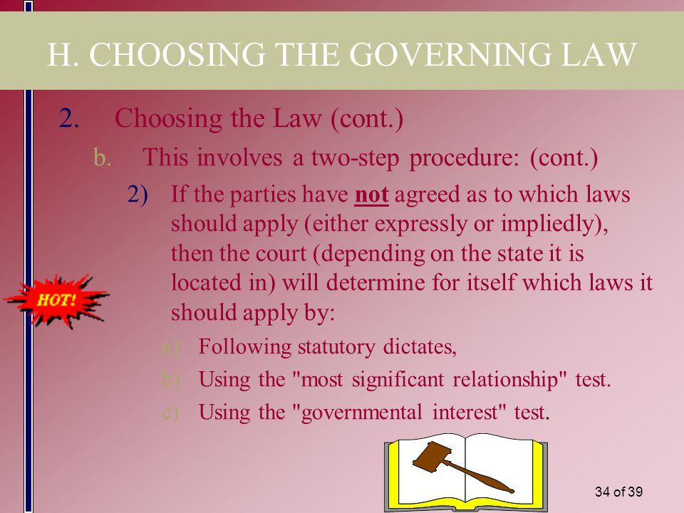 33 of 39 H. CHOOSING THE GOVERNING LAW 2.Choosing the Law a.Courts use