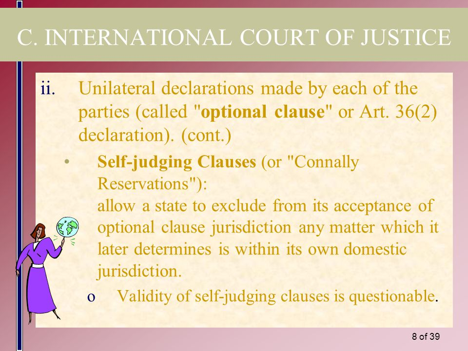 7 of 39 C. INTERNATIONAL COURT OF JUSTICE ii.Unilateral declarations made by each of the parties (called