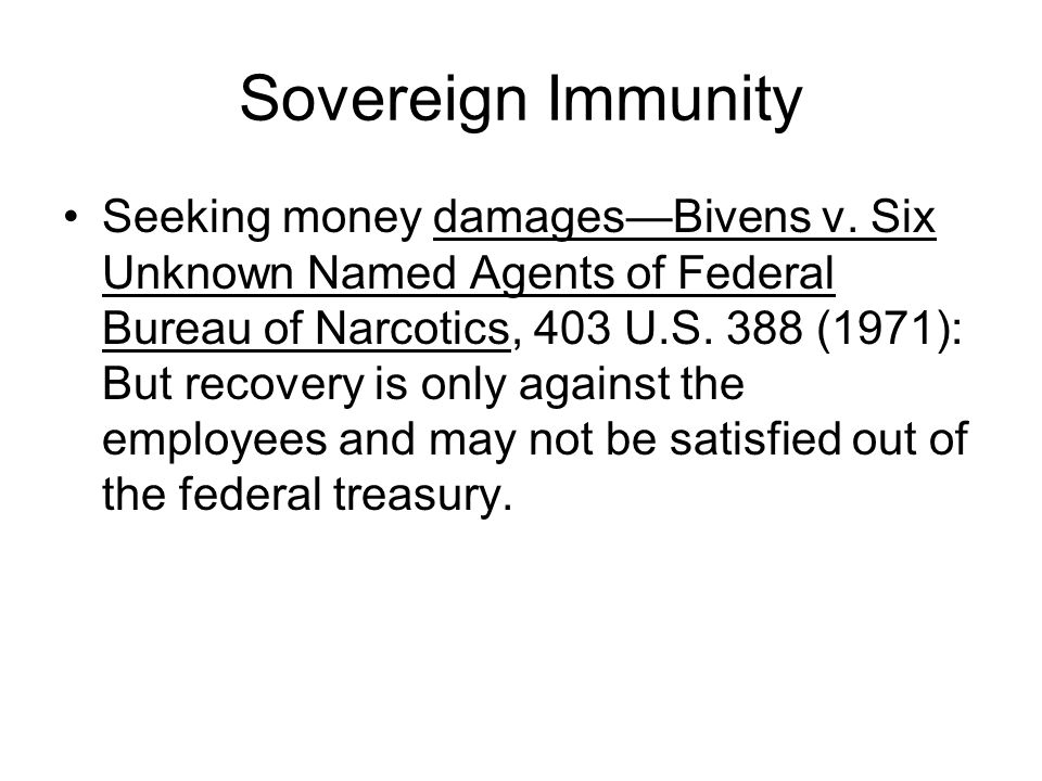 Sovereign Immunity Seeking money damages—Bivens v.