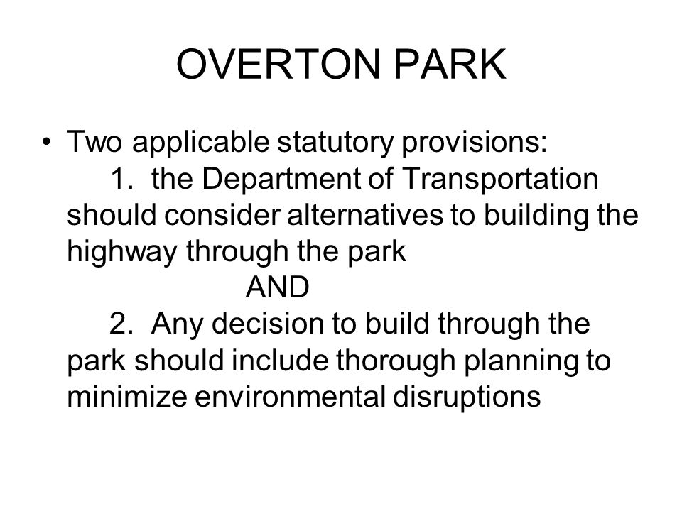 OVERTON PARK Two applicable statutory provisions: 1.
