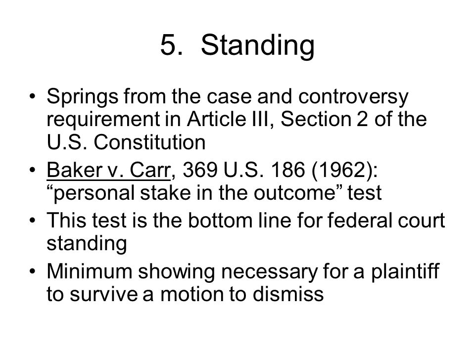 5. Standing Springs from the case and controversy requirement in Article III, Section 2 of the U.S.
