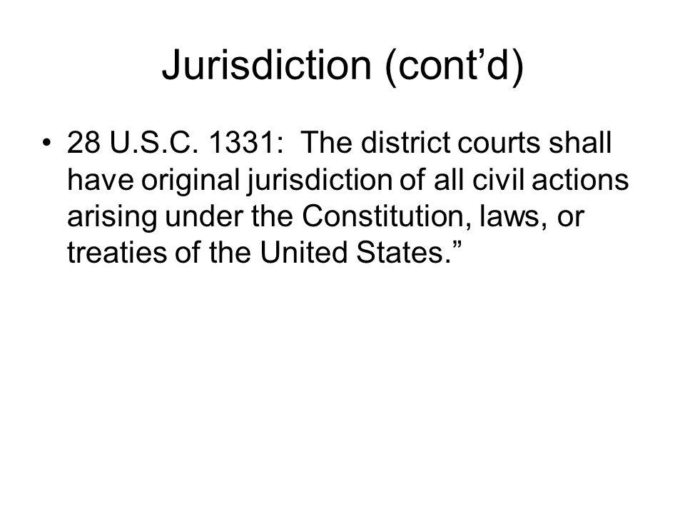 Jurisdiction (cont'd) 28 U.S.C.