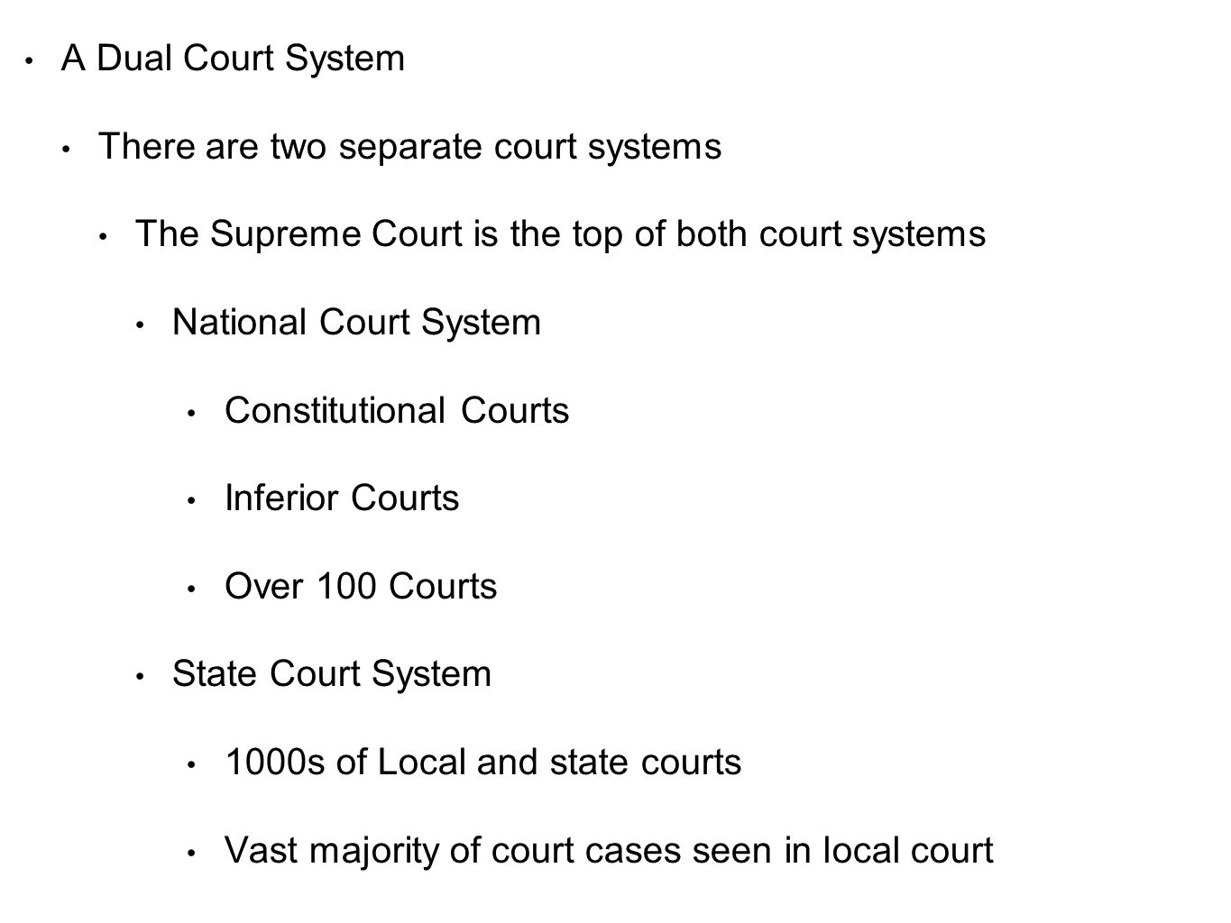 A Dual Court System There are two separate court systems The Supreme Court is the top of both court systems National Court System Constitutional Court