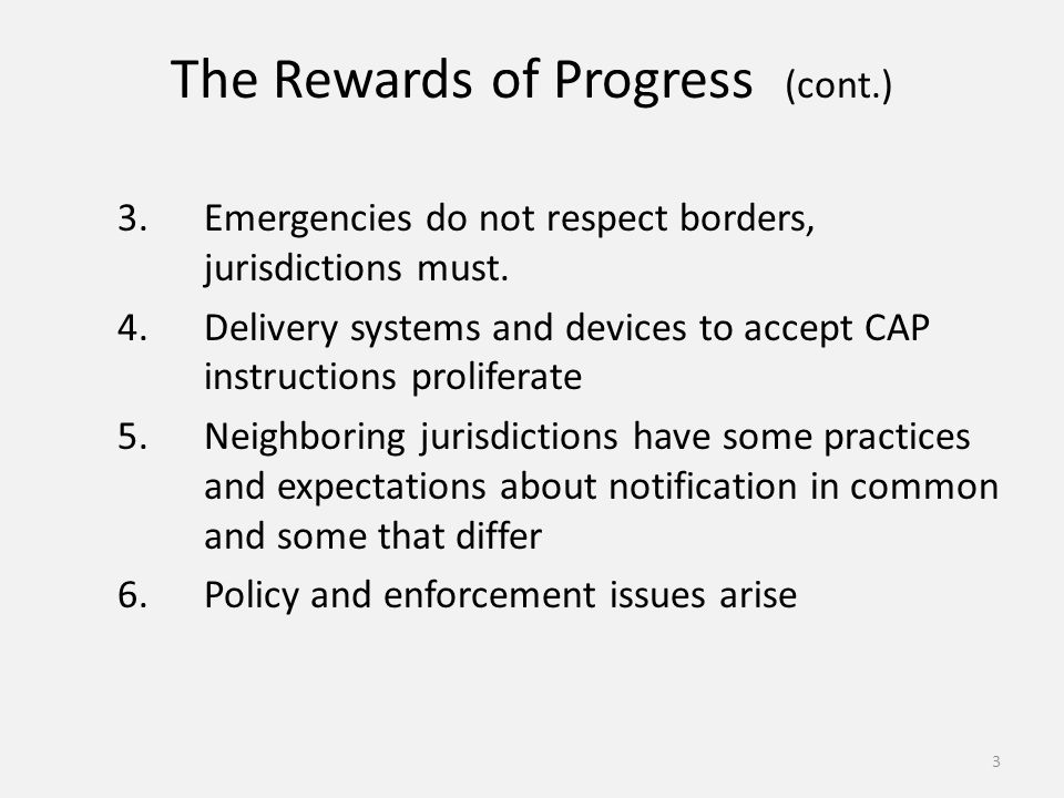 The Rewards of Progress (cont.) 3.Emergencies do not respect borders, jurisdictions must.