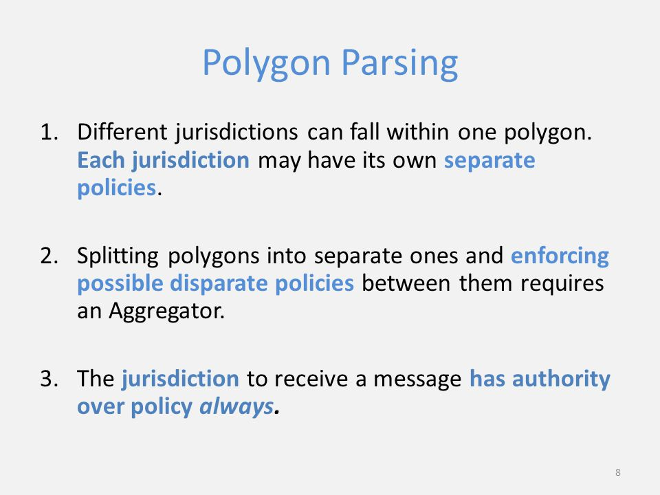 Polygon Parsing 1.Different jurisdictions can fall within one polygon.