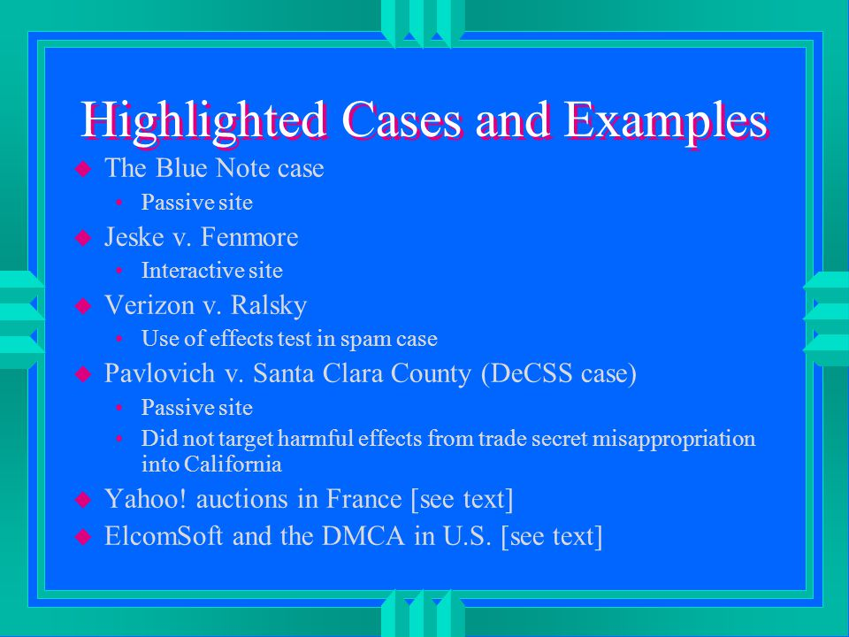 Highlighted Cases and Examples u The Blue Note case Passive site u Jeske v.