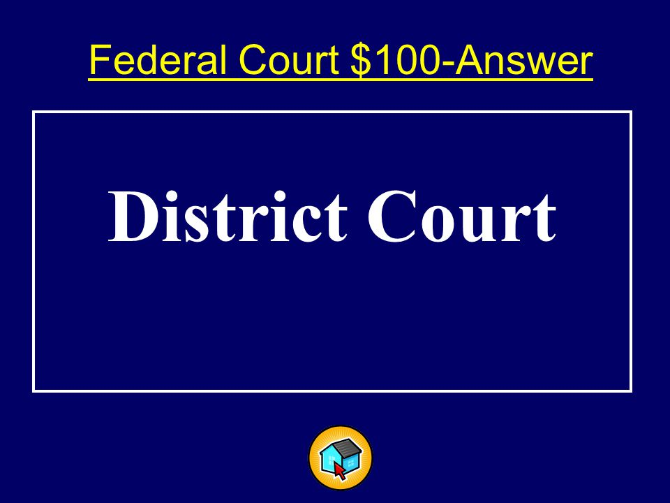 Federal Court $100-Answer$100-Answer District Court
