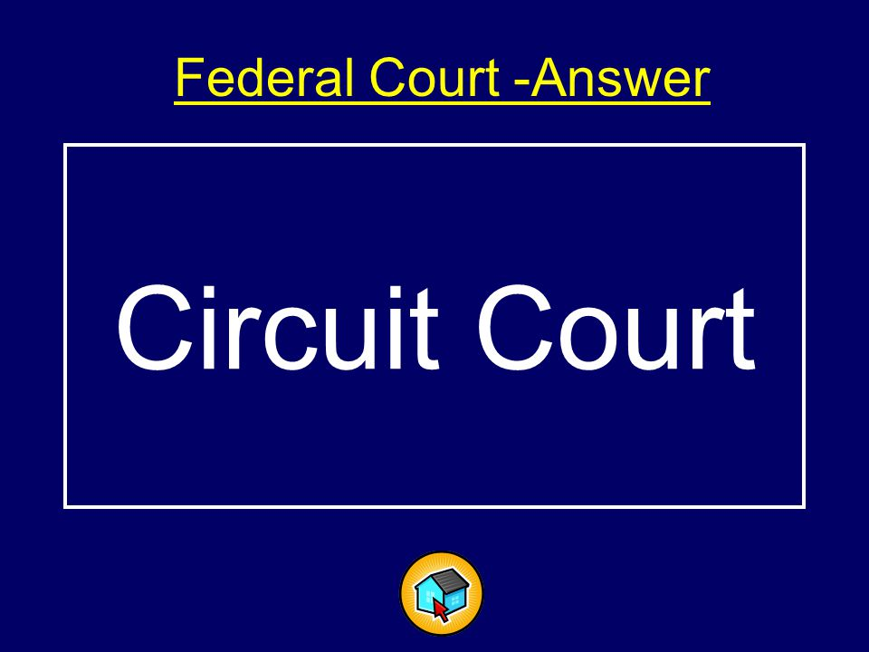 Federal Court -Answer-Answer Circuit Court