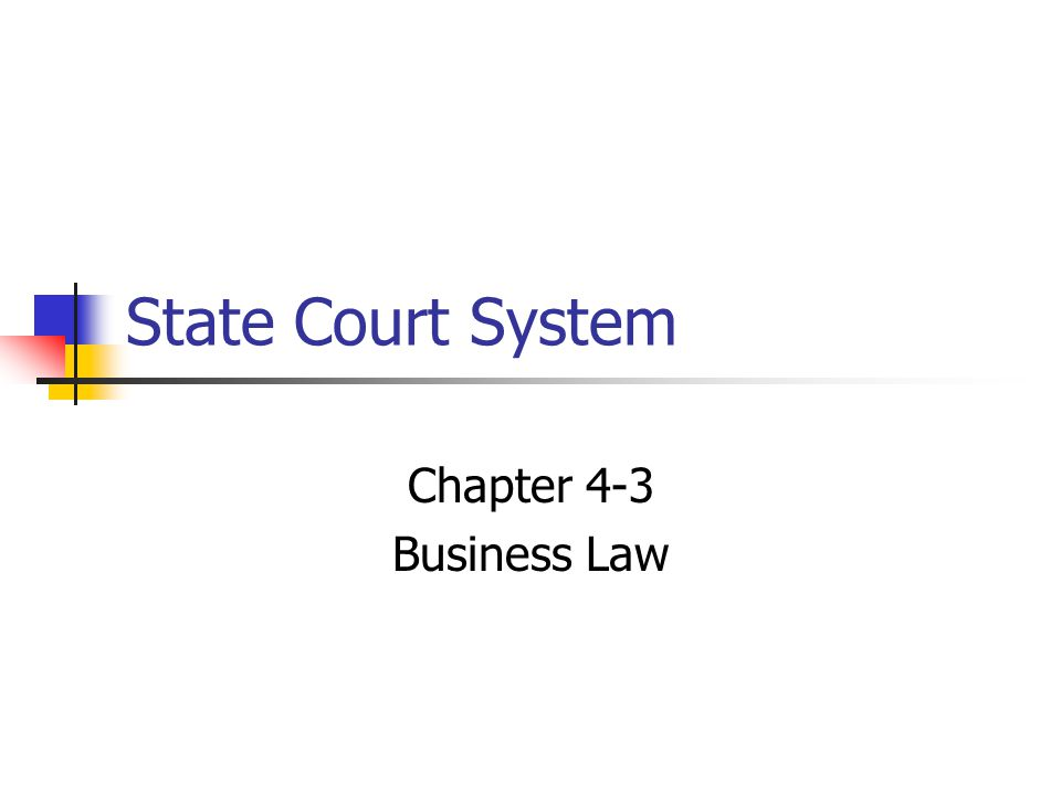 State Court System Chapter 4-3 Business Law