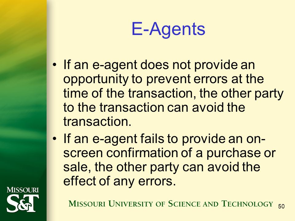 50 E-Agents If an e-agent does not provide an opportunity to prevent errors at the time of the transaction, the other party to the transaction can avo