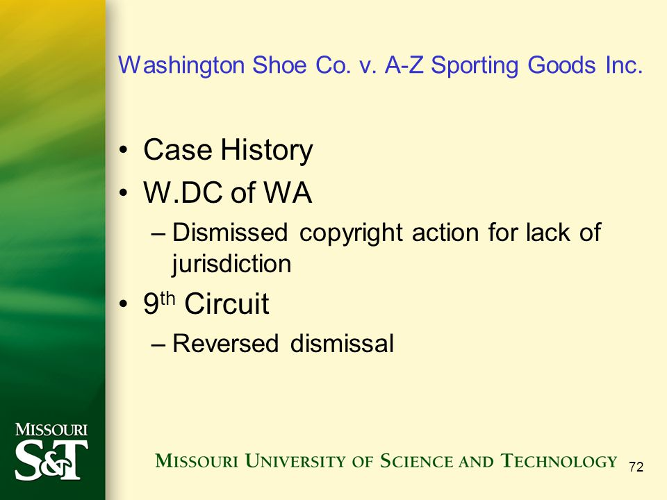Washington Shoe Co. v. A-Z Sporting Goods Inc. Case History W.DC of WA –Dismissed copyright action for lack of jurisdiction 9 th Circuit –Reversed dis