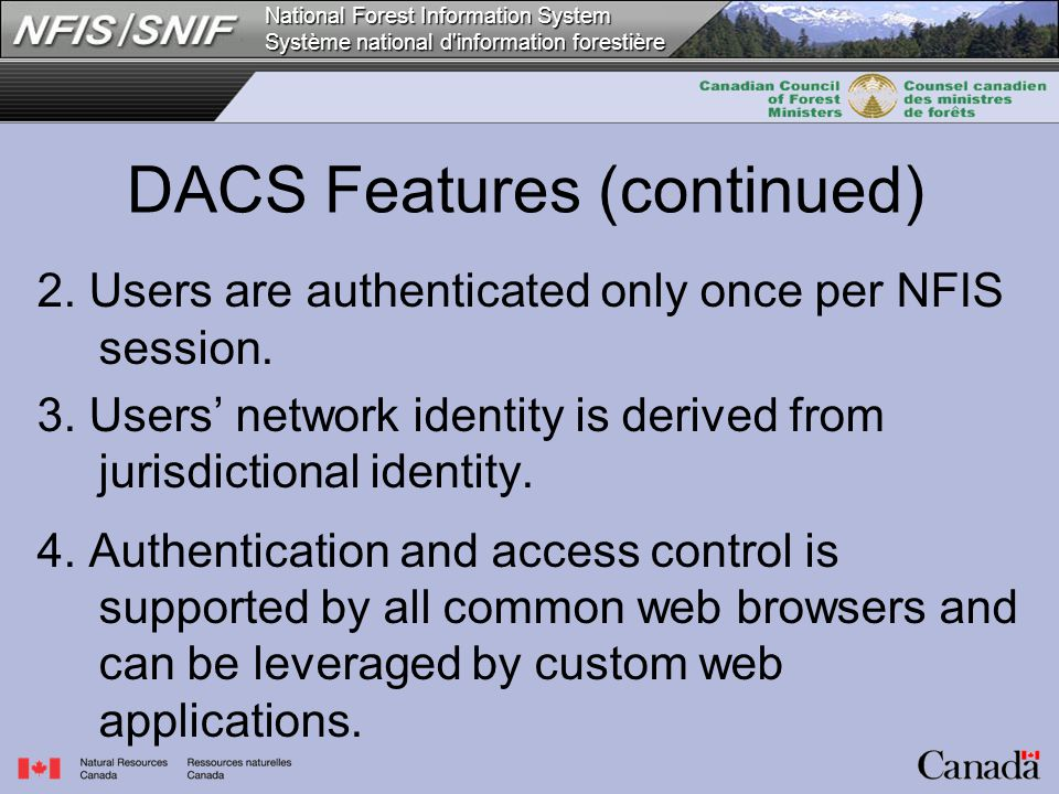National Forest Information System Système national d'information forestière 2. Users are authenticated only once per NFIS session. 3. Users' network