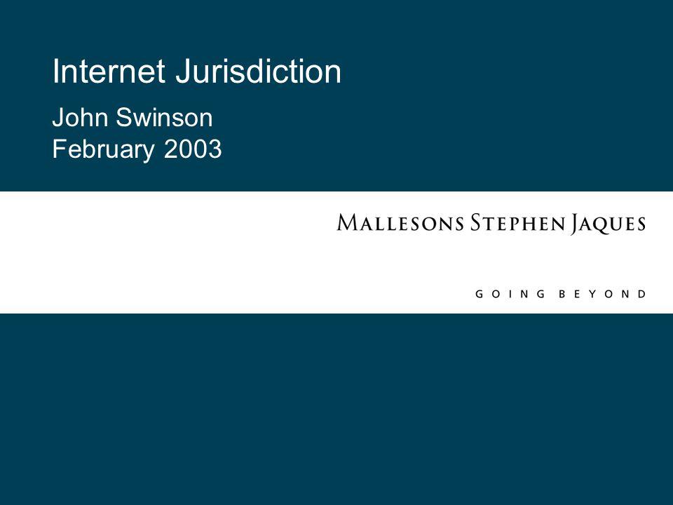 Internet Jurisdiction John Swinson February 2003