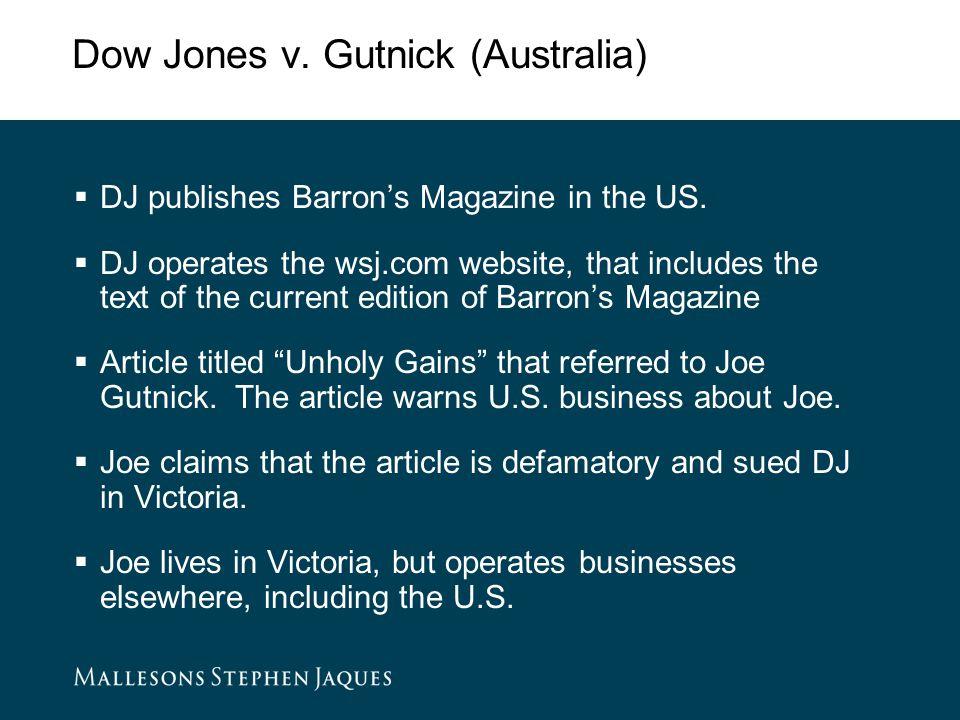 Dow Jones v. Gutnick (Australia)  DJ publishes Barron's Magazine in the US.