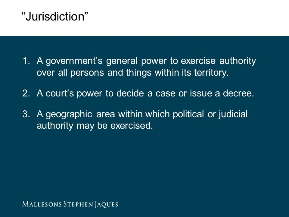 Jurisdiction  The law of personal jurisdiction  Jurisdiction over a person  Can the defendant be made to fight a court case in the court selected by the plaintiff.