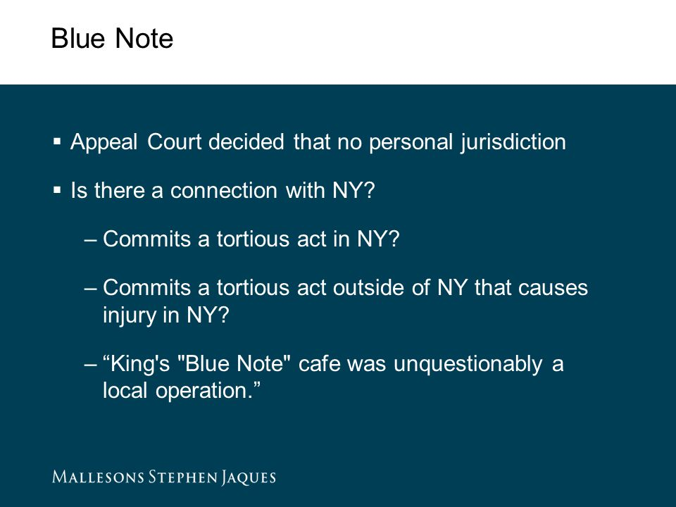 Blue Note  Appeal Court decided that no personal jurisdiction  Is there a connection with NY.