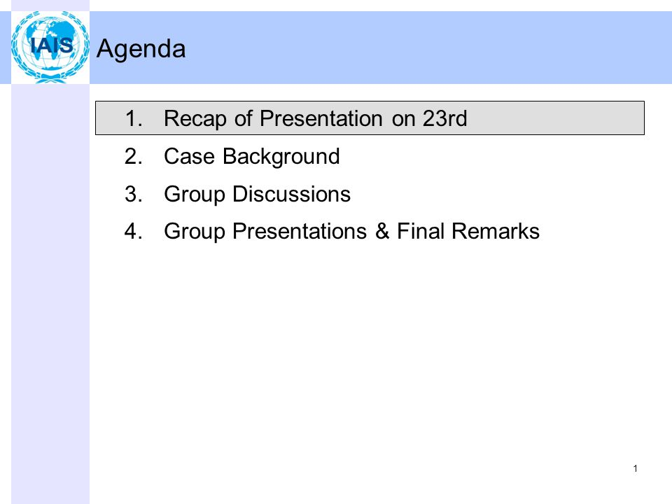 1 Agenda 1.Recap of Presentation on 23rd 2.Case Background 3.Group Discussions 4.Group Presentations & Final Remarks