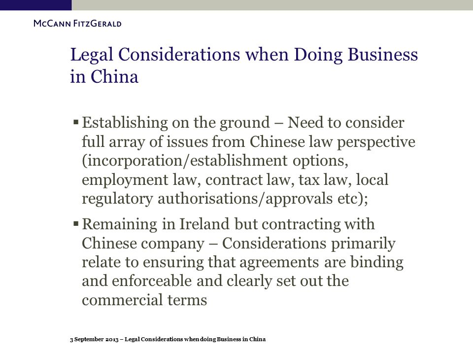 3 September 2013 – Legal Considerations when doing Business in China Legal Considerations when Doing Business in China  Establishing on the ground –