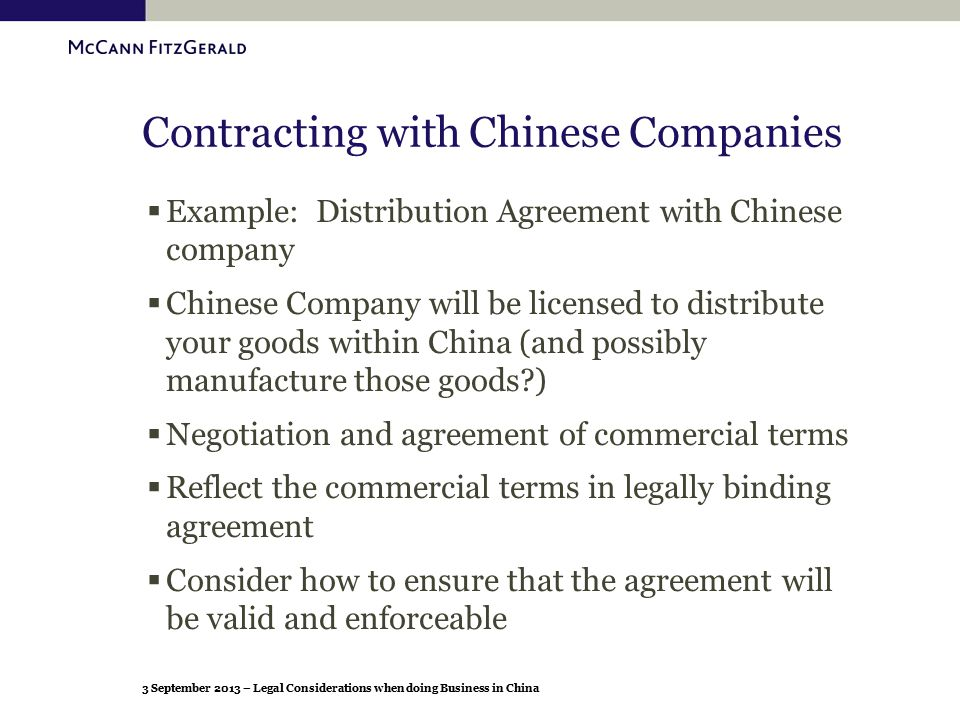 3 September 2013 – Legal Considerations when doing Business in China Contracting with Chinese Companies  Example: Distribution Agreement with Chinese