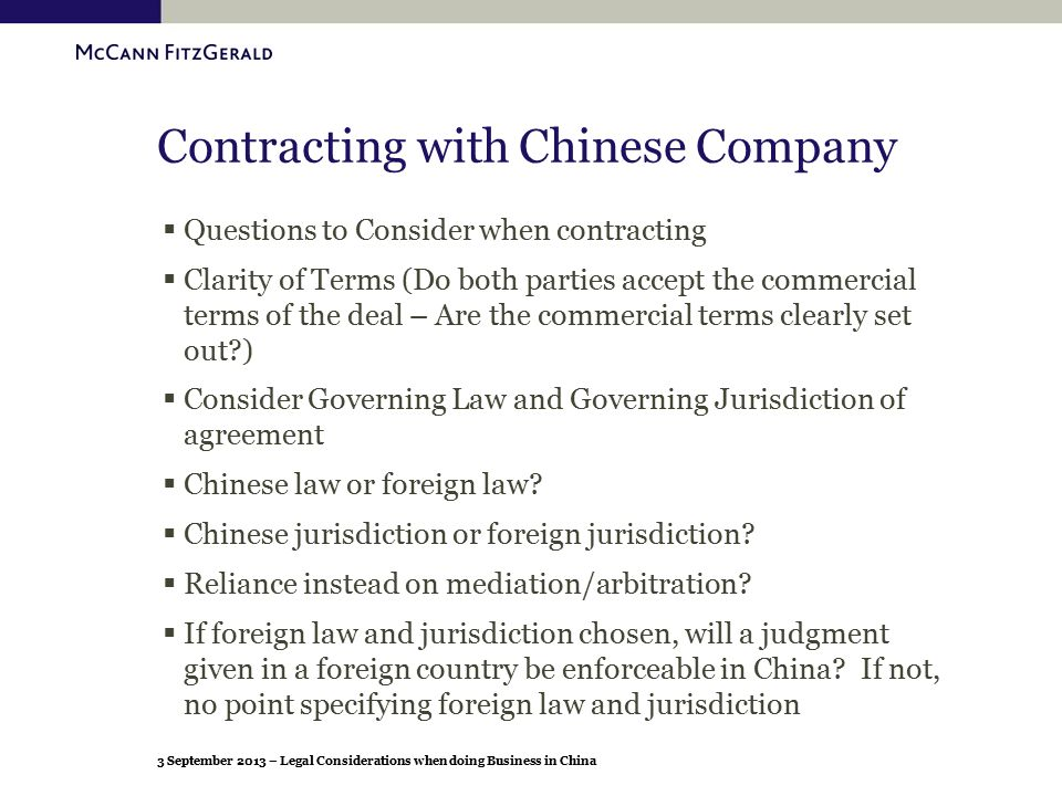 3 September 2013 – Legal Considerations when doing Business in China Contracting with Chinese Company  Questions to Consider when contracting  Clari