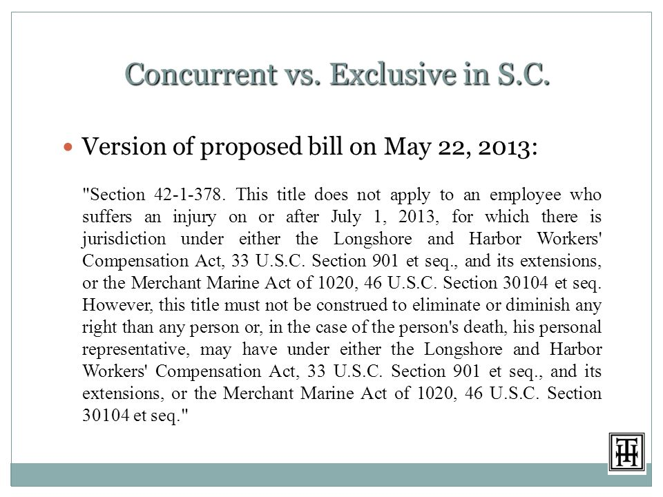 Concurrent vs. Exclusive in S.C. Version of proposed bill on May 22, 2013: Section 42-1-378.