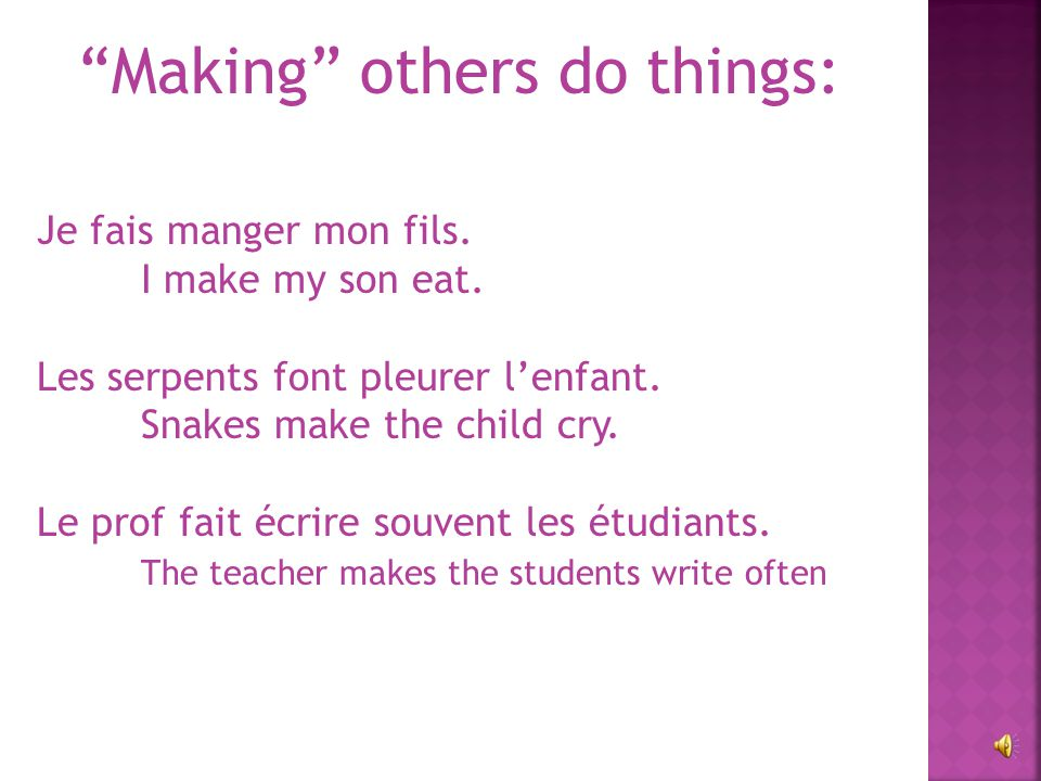 """The reason why the causative faire should make sense to you is that when you """"have"""" something done, you """"make"""" someone else do it. (faire = to do / to"""