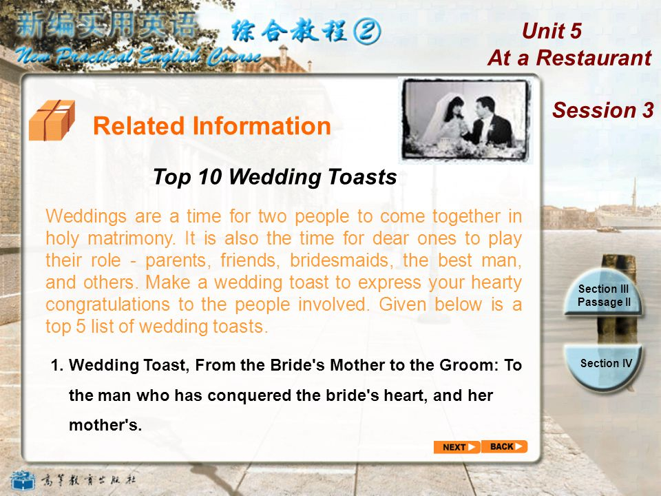 Unit 5 At a Restaurant Session 3 Section III Passage II Section IV Related Information Weddings are a time for two people to come together in holy matrimony.