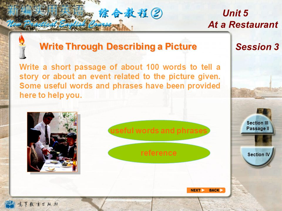 Unit 5 At a Restaurant Session 3 Section III Passage II Section IV 7.
