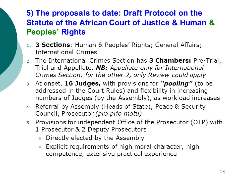 13 5) The proposals to date: Draft Protocol on the Statute of the African Court of Justice & Human & Peoples' Rights 1.