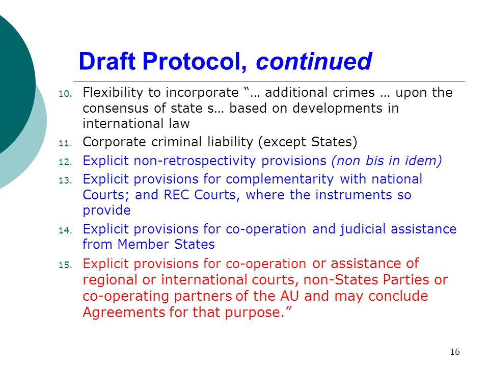 """Draft Protocol, continued 10. Flexibility to incorporate """"… additional crimes … upon the consensus of state s… based on developments in international"""