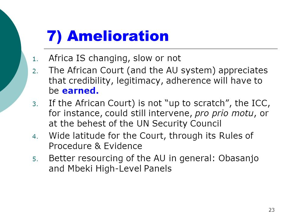 7) Amelioration 1. Africa IS changing, slow or not 2.