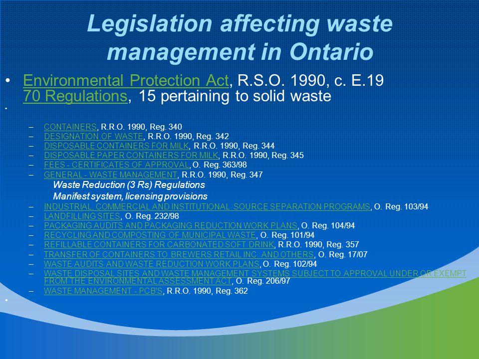 Legislation affecting waste management in Ontario Environmental Protection Act, R.S.O.