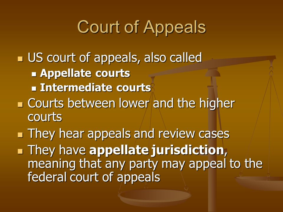 Court of Appeals US court of appeals, also called US court of appeals, also called Appellate courts Appellate courts Intermediate courts Intermediate